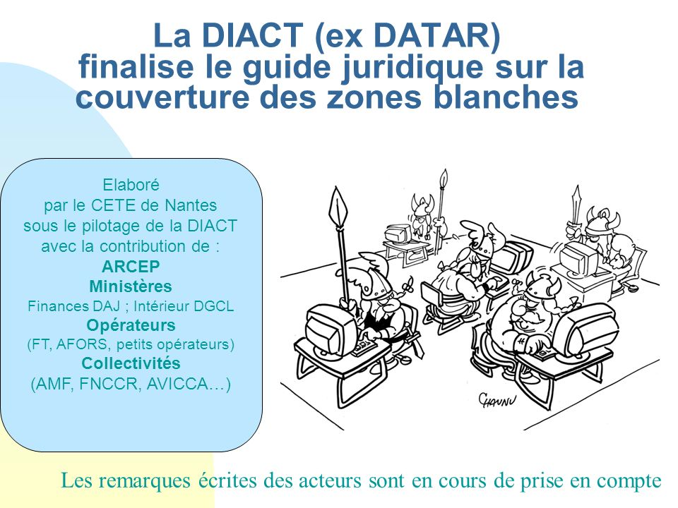 La DIACT (ex DATAR) finalise le guide juridique sur la couverture des zones blanches Elaboré par le CETE de Nantes sous le pilotage de la DIACT avec l