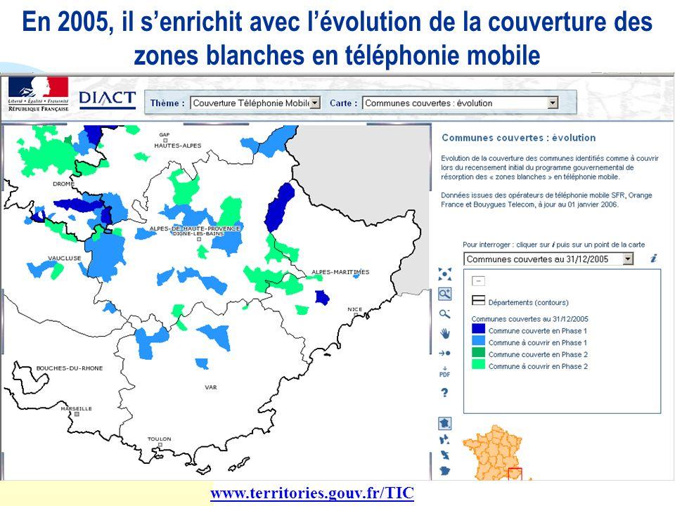 En 2005, il senrichit avec lévolution de la couverture des zones blanches en téléphonie mobile www.territories.gouv.fr/TIC