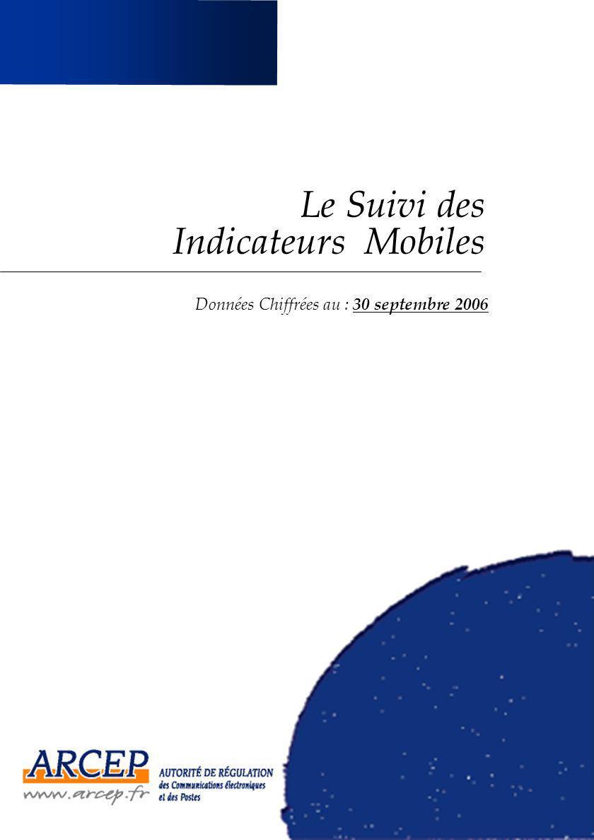 Le Suivi des Indicateurs Mobiles Données Chiffrées au : 30 septembre 2006