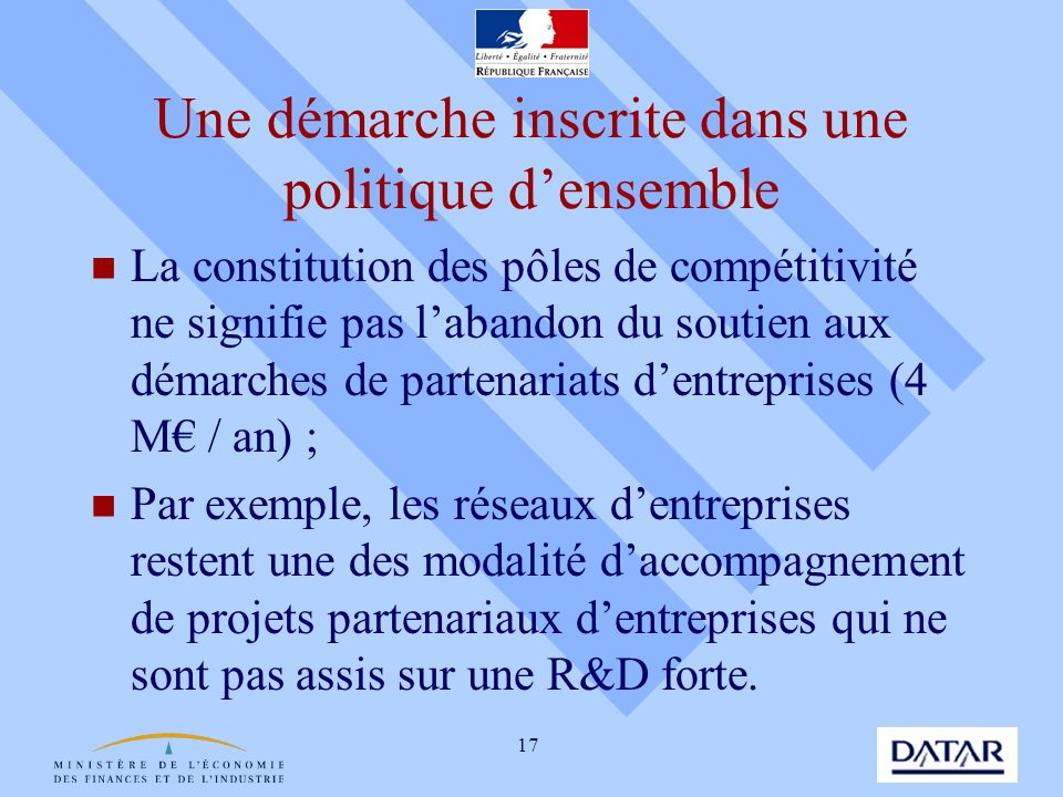 17 Une démarche inscrite dans une politique densemble La constitution des pôles de compétitivité ne signifie pas labandon du soutien aux démarches de