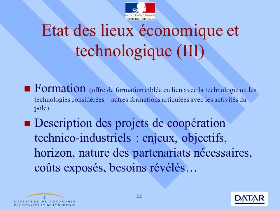 22 Etat des lieux économique et technologique (III) Formation (offre de formation ciblée en lien avec la technologie ou les technologies considérées –