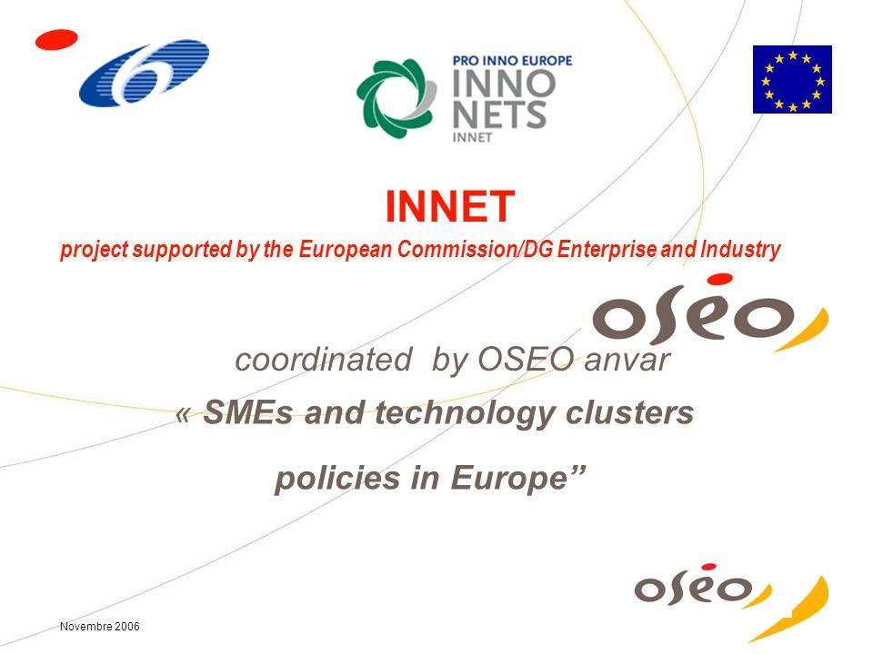 OSEO Nov. 2006 Actions européennes et internationales : Collaborer pour innover Plus de 50% des Pme clientes dOSEO innovation sont exportatrices (un t