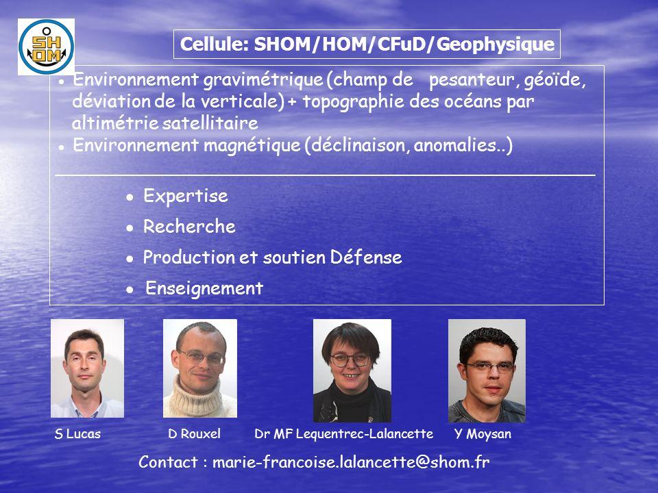 Cellule: SHOM/HOM/CFuD/Geophysique Environnement gravimétrique (champ de pesanteur, géoïde, déviation de la verticale) + topographie des océans par al