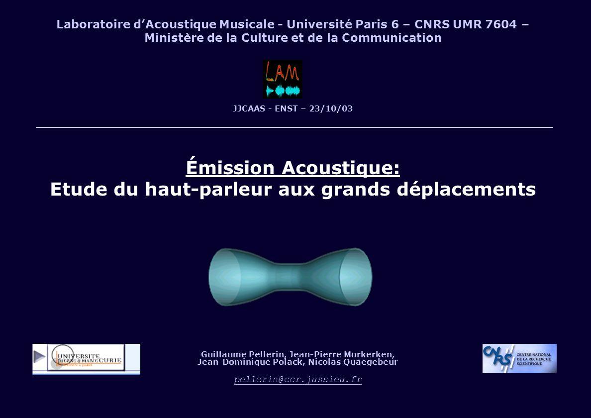 Laboratoire dAcoustique Musicale - Université Paris 6 – CNRS UMR 7604 – Ministère de la Culture et de la Communication JJCAAS - ENST – 23/10/03 Émissi