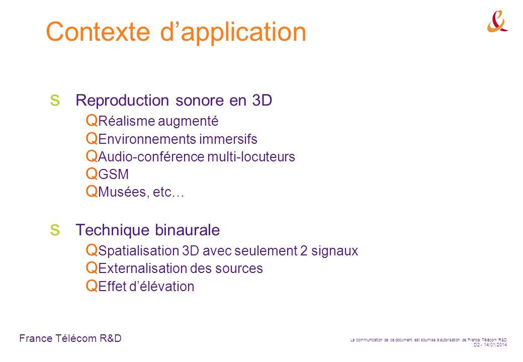 France Télécom R&D La communication de ce document est soumise à autorisation de France Télécom R&D D2 - 14/01/2014 Contexte dapplication Reproduction