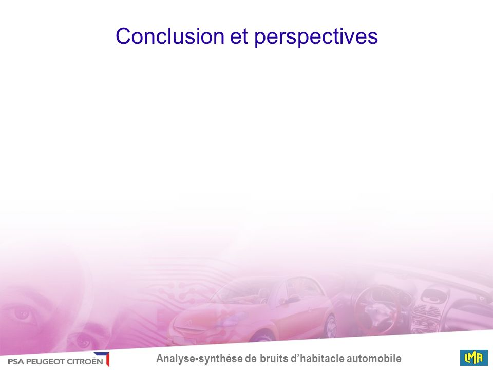 Analyse-synthèse de bruits dhabitacle automobile Conclusion et perspectives
