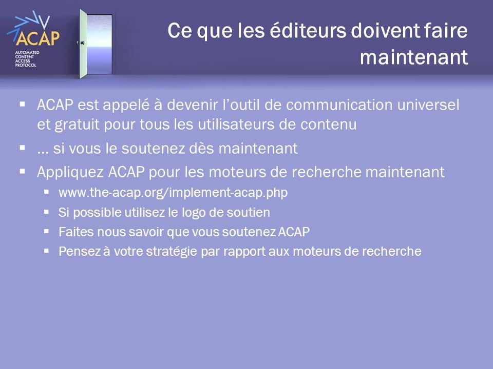 Ce que les éditeurs doivent faire maintenant ACAP est appelé à devenir loutil de communication universel et gratuit pour tous les utilisateurs de cont
