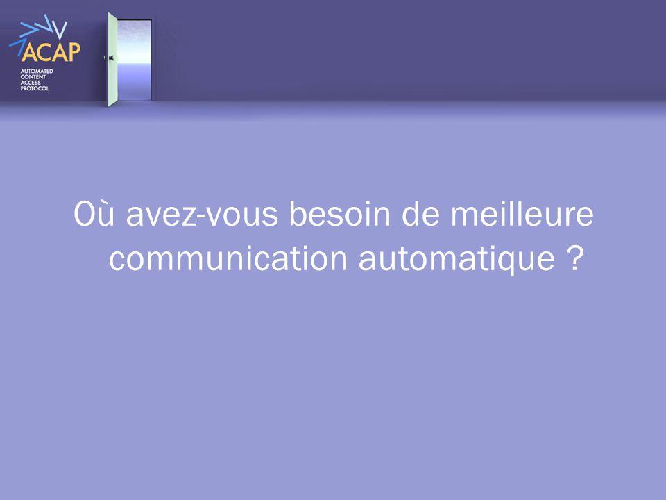 Où avez-vous besoin de meilleure communication automatique ?