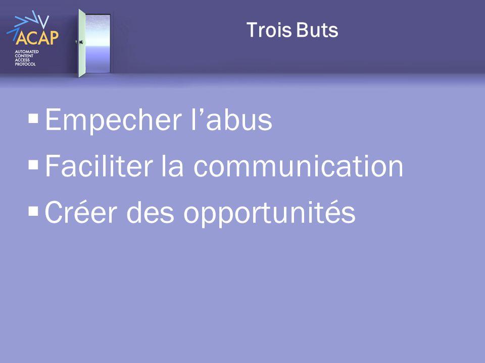 Trois Buts Empecher labus Faciliter la communication Créer des opportunités