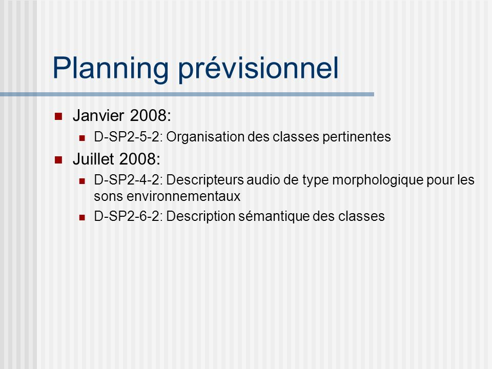 Délivrable D-SP2-5-1 Définition dun corpus représentatif et sélection des classes pertinentes Implémentation: - Résultats: Application du formalisme introduit dans le SP2-6 à un corpus et à ses classes pertinentes pour les utilisateurs