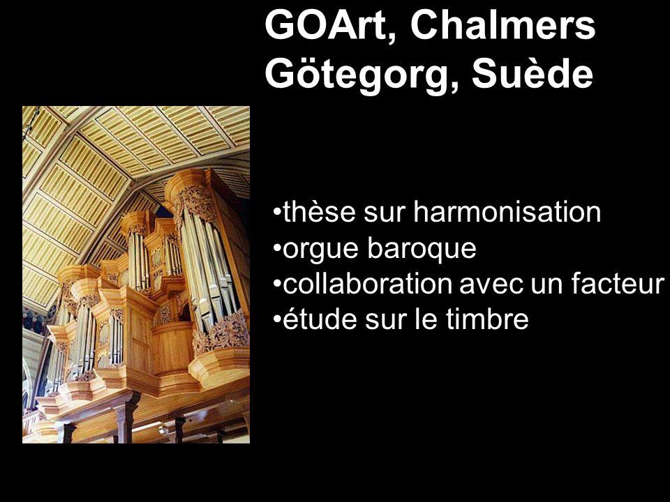 GOArt, Chalmers Götegorg, Suède thèse sur harmonisation orgue baroque collaboration avec un facteur étude sur le timbre