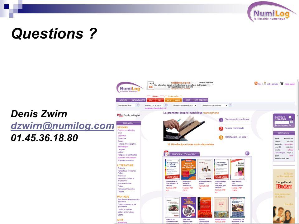 Questions Denis Zwirn dzwirn@numilog.com 01.45.36.18.80