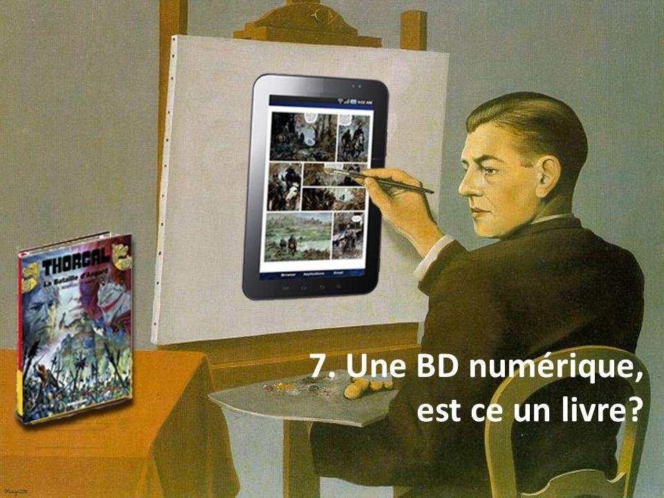 7. Une BD numérique, est ce un livre?