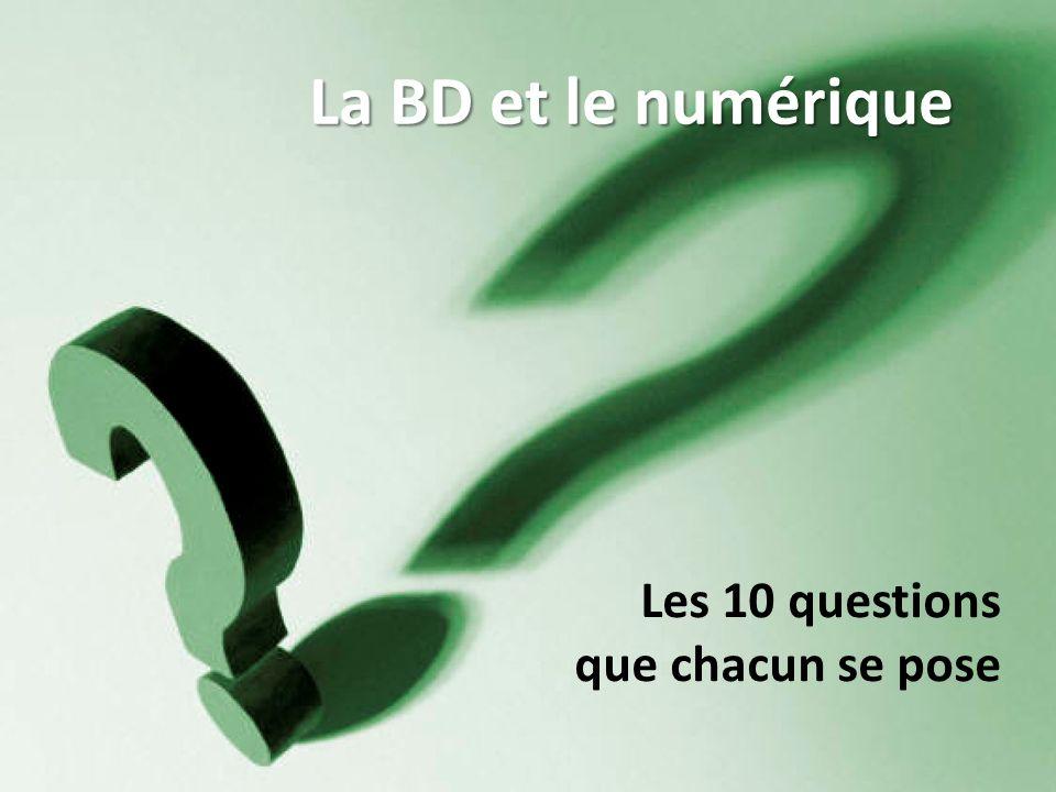 La BD et le numérique Les 10 questions que chacun se pose