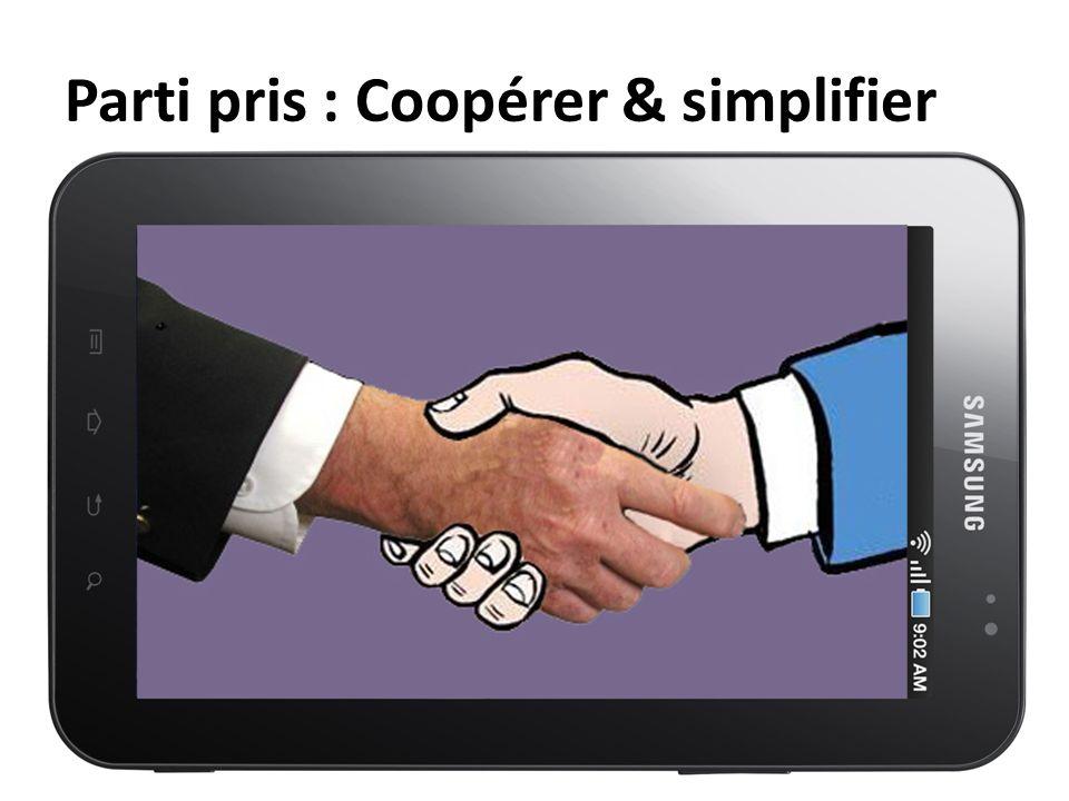 Parti pris : Coopérer & simplifier