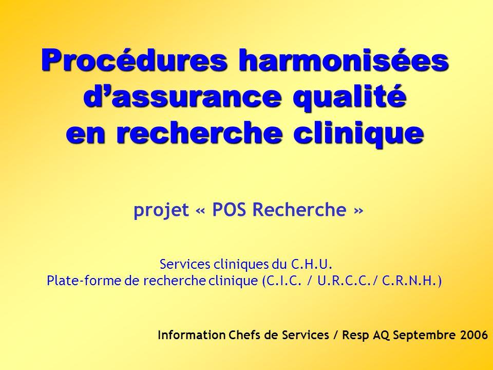 Procédures harmonisées dassurance qualité en recherche clinique Procédures harmonisées dassurance qualité en recherche clinique projet « POS Recherche