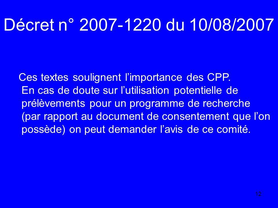 12 Décret n° 2007-1220 du 10/08/2007 Ces textes soulignent limportance des CPP.