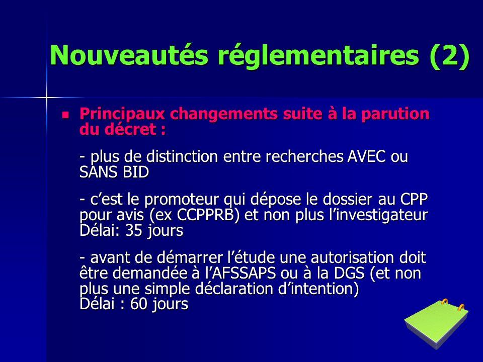 Nouveautés réglementaires (2) Principaux changements suite à la parution du décret : Principaux changements suite à la parution du décret : - plus de