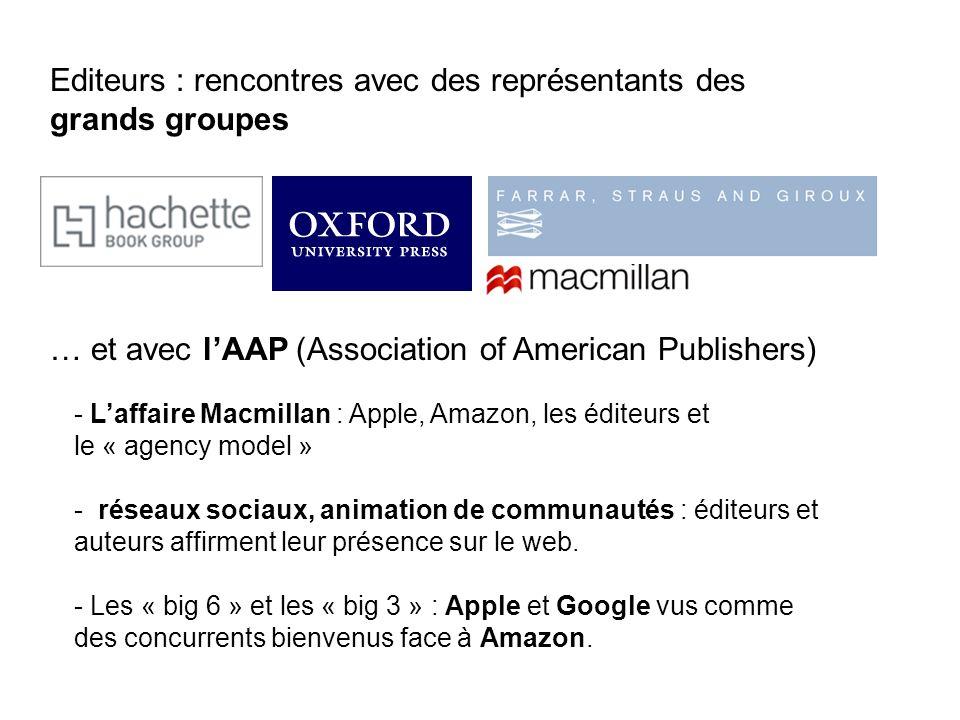 Editeurs : rencontres avec des représentants des grands groupes … et avec lAAP (Association of American Publishers) - Laffaire Macmillan : Apple, Amaz