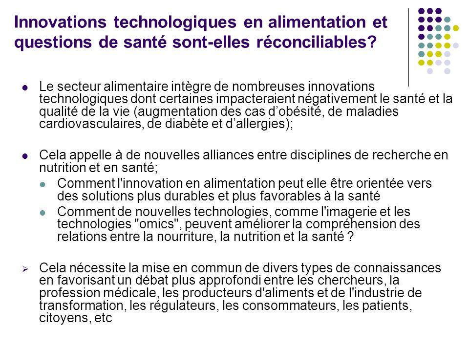 Innovations technologiques en alimentation et questions de santé sont-elles réconciliables? Le secteur alimentaire intègre de nombreuses innovations t