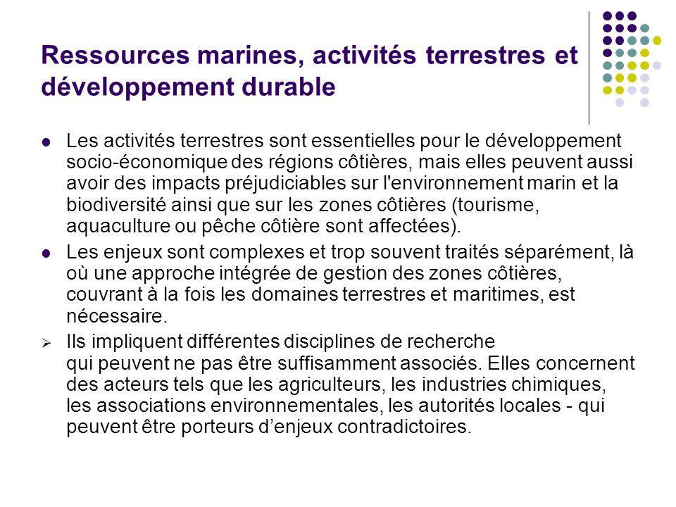Ressources marines, activités terrestres et développement durable Les activités terrestres sont essentielles pour le développement socio-économique de
