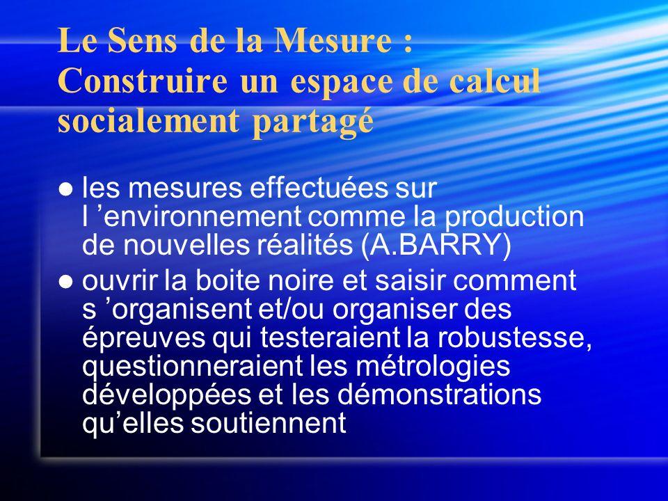Le Sens de la Mesure : Construire un espace de calcul socialement partagé les mesures effectuées sur l environnement comme la production de nouvelles