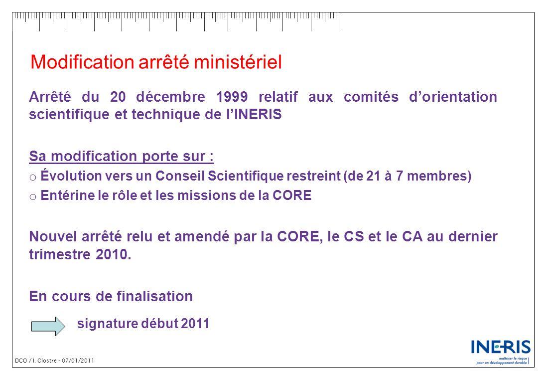 DCO / I. Clostre - 07/01/2011 Modification arrêté ministériel Arrêté du 20 décembre 1999 relatif aux comités dorientation scientifique et technique de