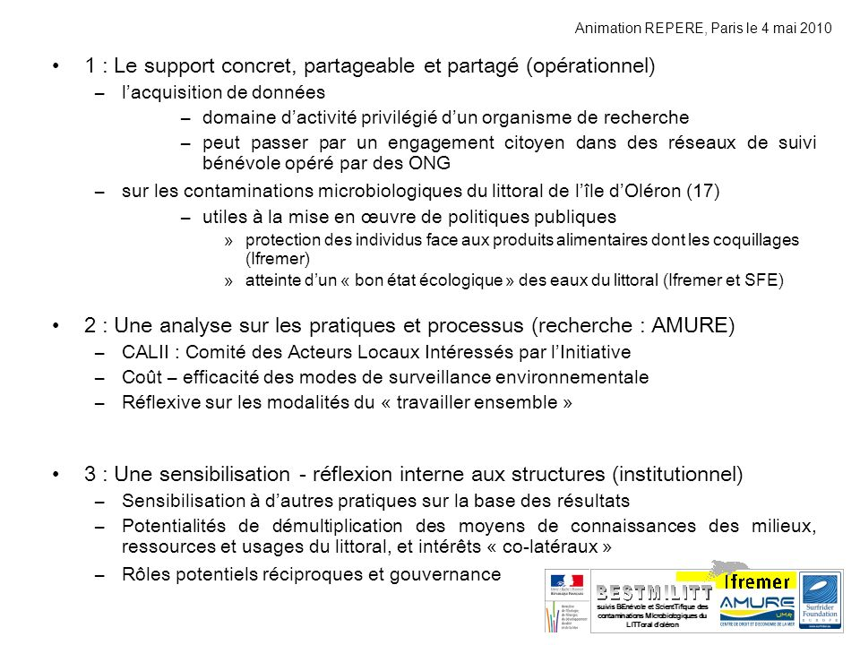 Animation REPERE, Paris le 4 mai 2010 1 : Le support concret, partageable et partagé (opérationnel) –lacquisition de données –domaine dactivité privil