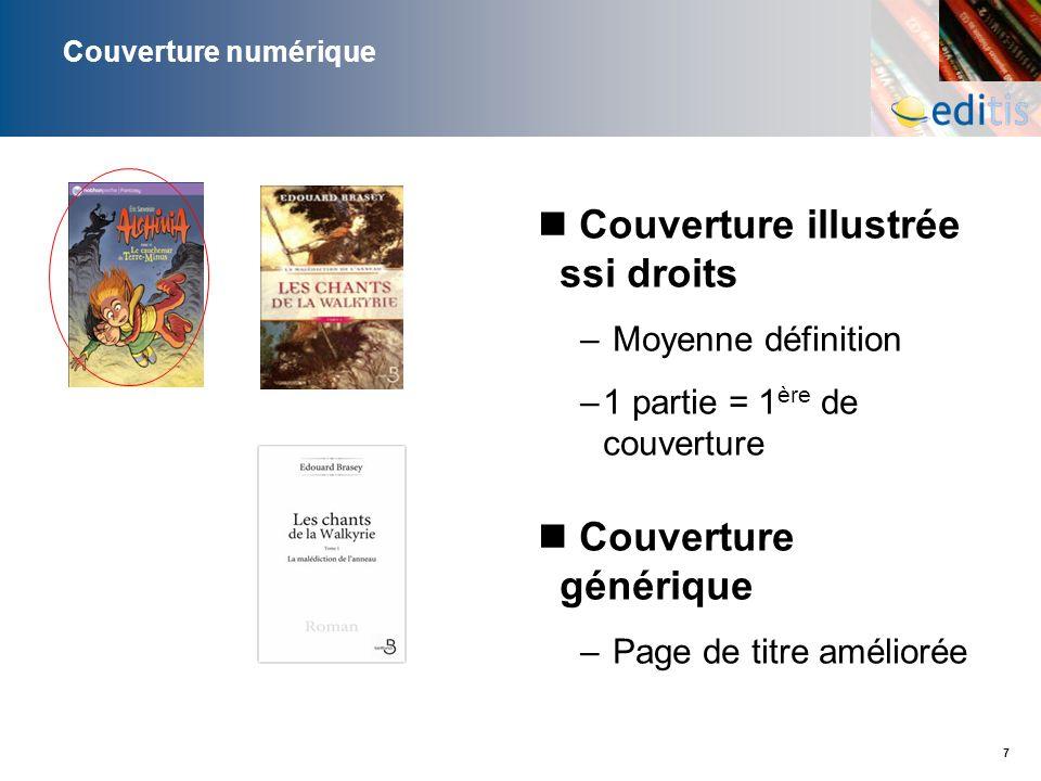 7 Couverture numérique Couverture illustrée ssi droits – Moyenne définition –1 partie = 1 ère de couverture Couverture générique – Page de titre améli