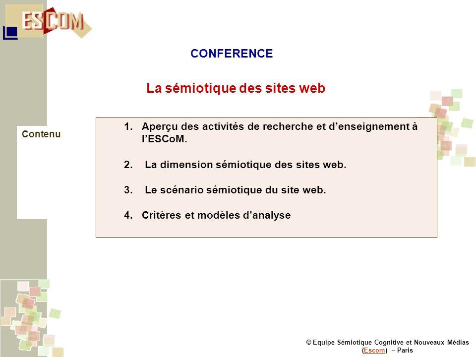 © Equipe Sémiotique Cognitive et Nouveaux Médias (Escom) – ParisEscom 1.Aperçu des activités de recherche et denseignement à lESCoM. 2. La dimension s