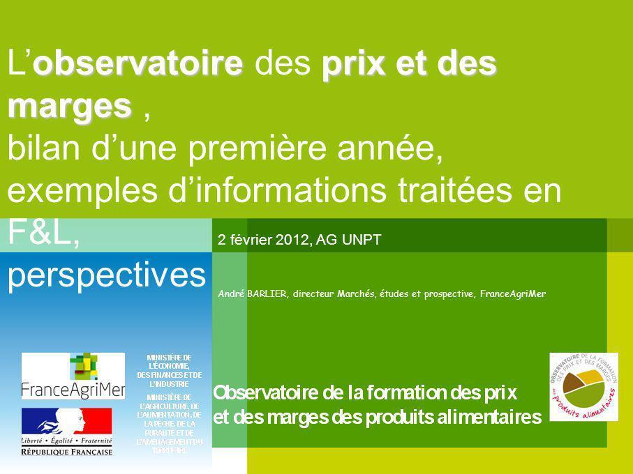 observatoireprix et des marges Lobservatoire des prix et des marges, bilan dune première année, exemples dinformations traitées en F&L, perspectives 2