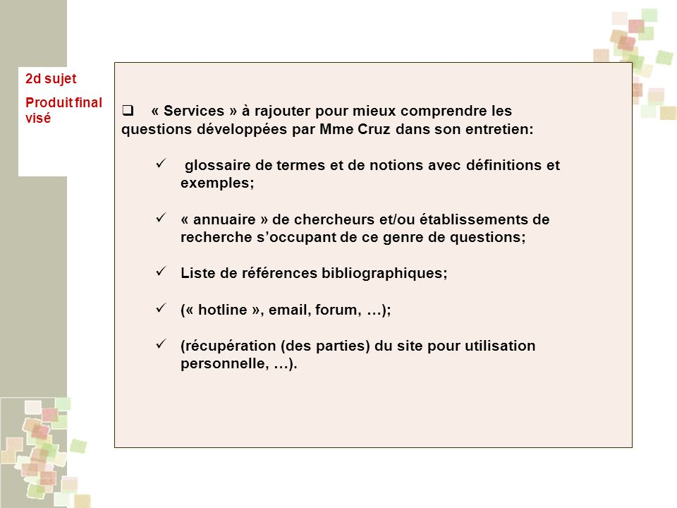 2d sujet Produit final visé « Services » à rajouter pour mieux comprendre les questions développées par Mme Cruz dans son entretien: glossaire de term