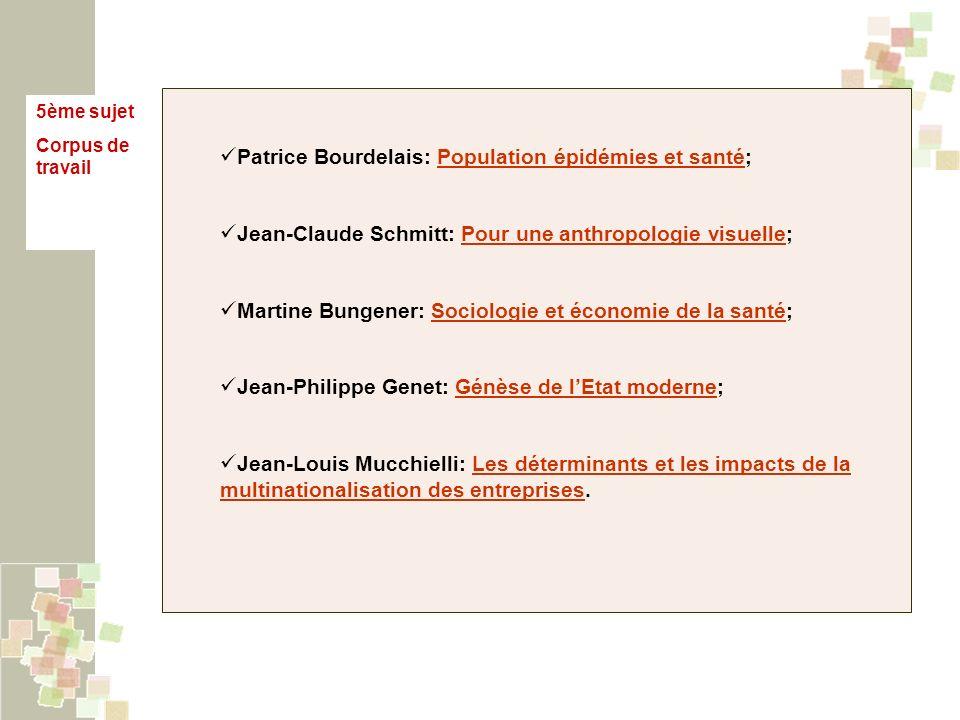 5ème sujet Corpus de travail Patrice Bourdelais: Population épidémies et santé;Population épidémies et santé Jean-Claude Schmitt: Pour une anthropolog