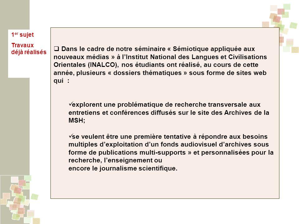 1 er sujet Travaux déjà réalisés Dans le cadre de notre séminaire « Sémiotique appliquée aux nouveaux médias » à lInstitut National des Langues et Civ