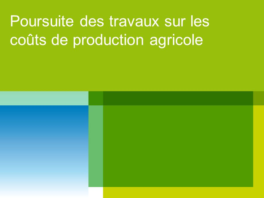 Poursuite des travaux sur les coûts de production agricole