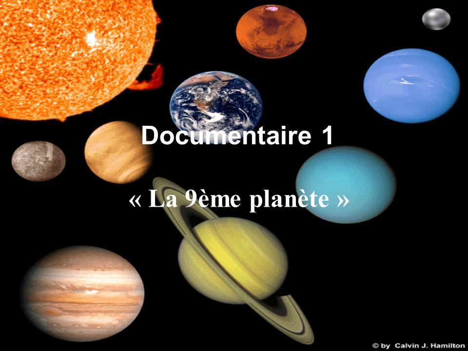 Remarques personnelles Ce documentaire constitue un bon aperçu des connaissances actuelles sur le système solaire.