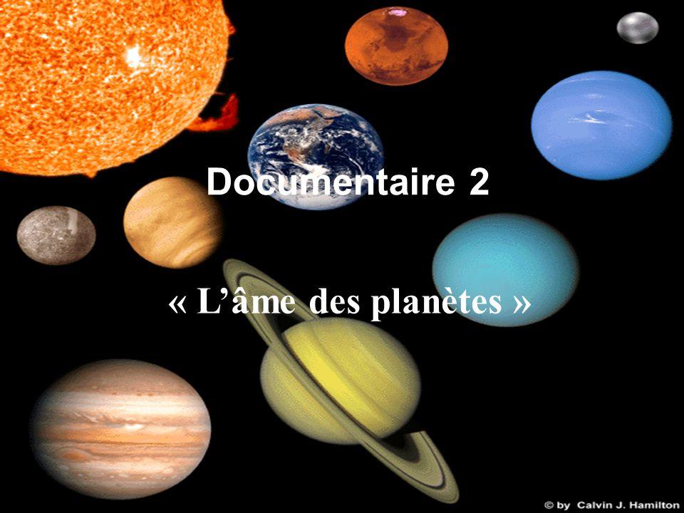 Documentaire 2 « Lâme des planètes »