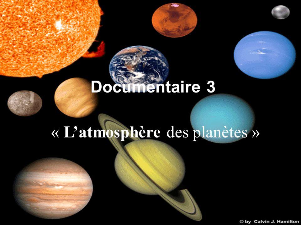 Documentaire 3 « Latmosphère des planètes »