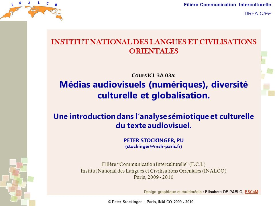 © Peter Stockinger – Paris, INALCO 2009 - 2010 Filière Communication Interculturelle DREA OIPP Description sémiotique et culturelle du texte audiovisu