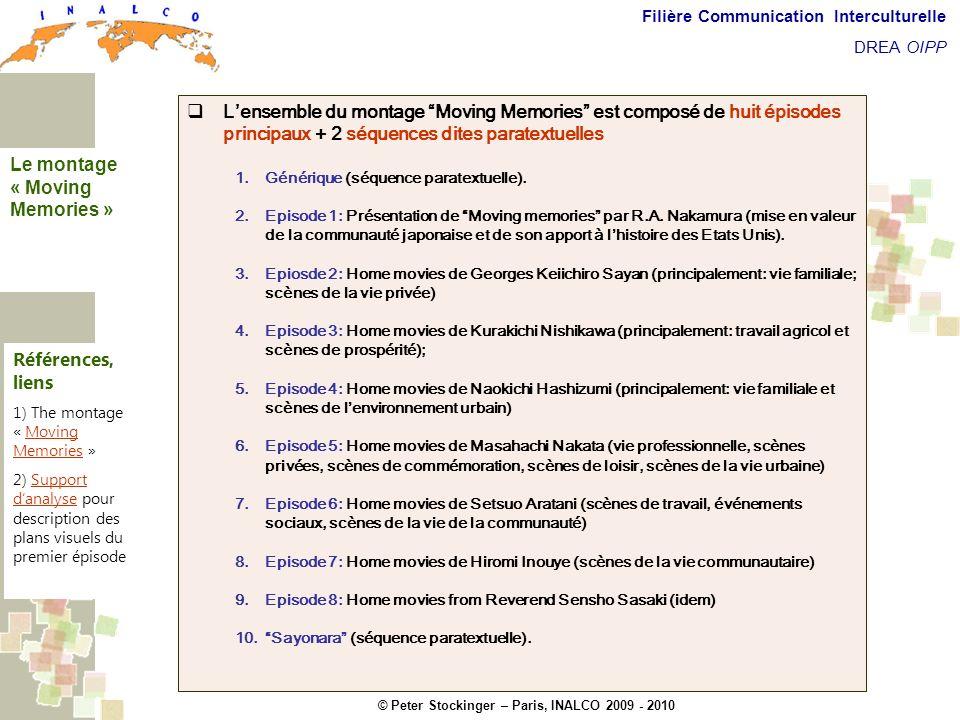 © Peter Stockinger – Paris, INALCO 2009 - 2010 Filière Communication Interculturelle DREA OIPP Commentaires introductifs Lensemble du montage Moving M