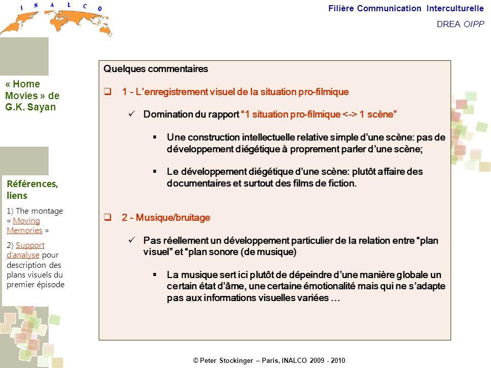 © Peter Stockinger – Paris, INALCO 2009 - 2010 Filière Communication Interculturelle DREA OIPP 5 commentaires Quelques commentaires 1 - Lenregistremen