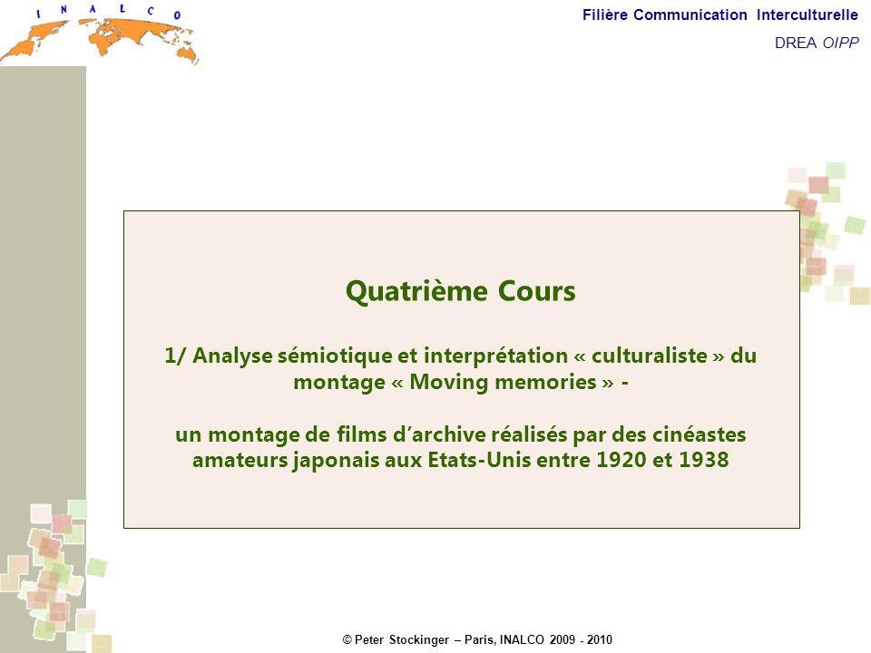 © Peter Stockinger – Paris, INALCO 2009 - 2010 Filière Communication Interculturelle DREA OIPP Quatrième cours Quatrième Cours 1/ Analyse sémiotique e