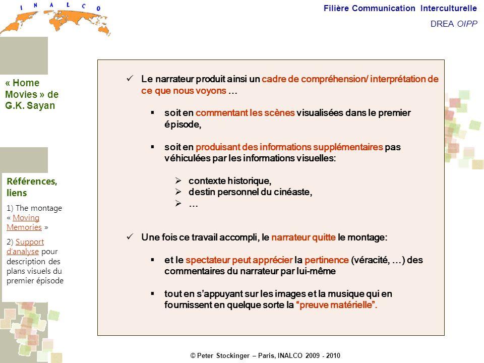 © Peter Stockinger – Paris, INALCO 2009 - 2010 Filière Communication Interculturelle DREA OIPP 5 commentaires Le narrateur produit ainsi un cadre de c