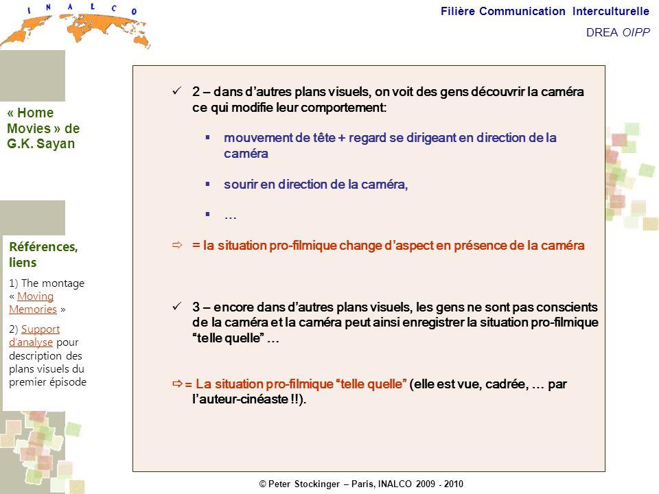 © Peter Stockinger – Paris, INALCO 2009 - 2010 Filière Communication Interculturelle DREA OIPP 5 commentaires 2 – dans dautres plans visuels, on voit