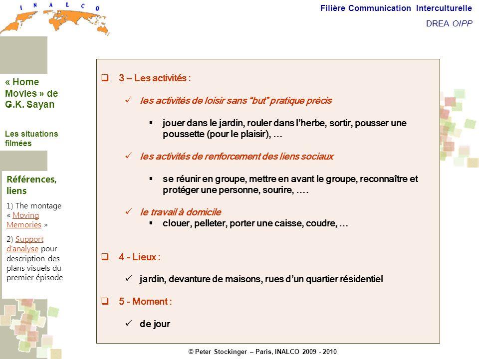 © Peter Stockinger – Paris, INALCO 2009 - 2010 Filière Communication Interculturelle DREA OIPP Les situations filmées 3 – Les activités : les activité