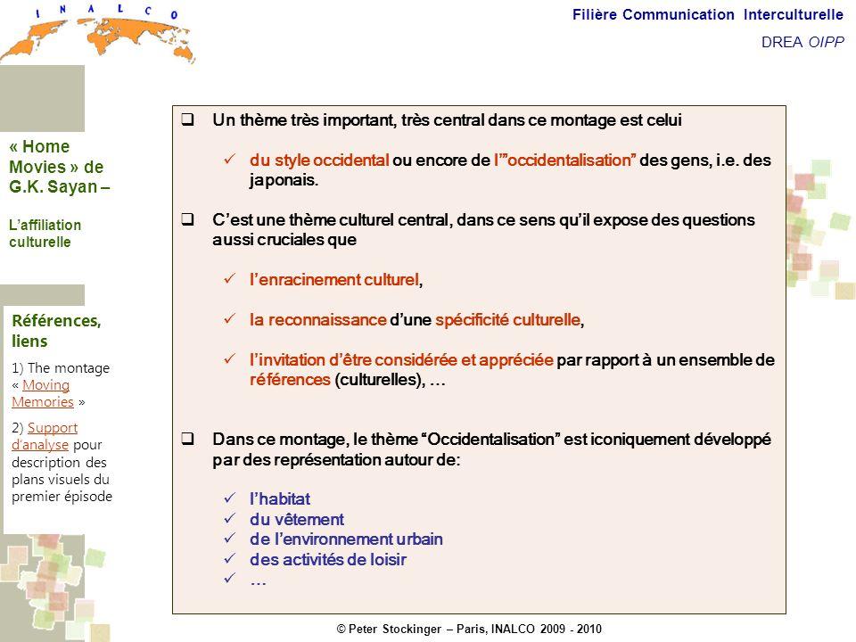 © Peter Stockinger – Paris, INALCO 2009 - 2010 Filière Communication Interculturelle DREA OIPP Laffiliation culturelle Un thème très important, très c