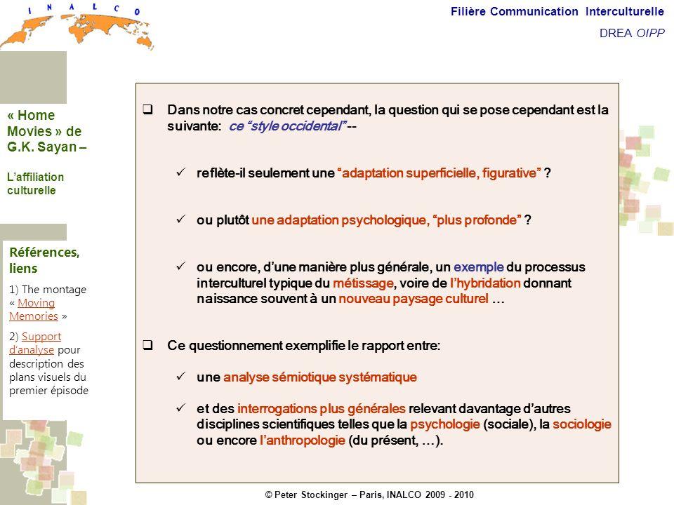 © Peter Stockinger – Paris, INALCO 2009 - 2010 Filière Communication Interculturelle DREA OIPP Laffiliation culturelle Dans notre cas concret cependan