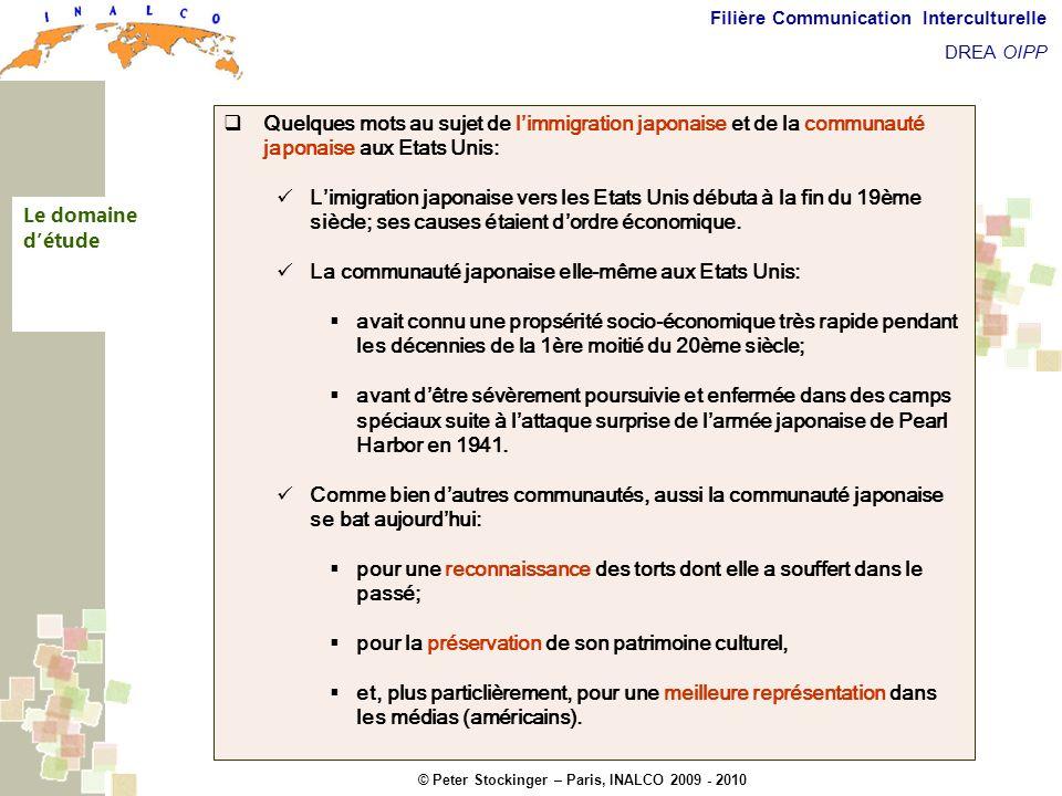 © Peter Stockinger – Paris, INALCO 2009 - 2010 Filière Communication Interculturelle DREA OIPP Domaine détude Quelques mots au sujet de limmigration j