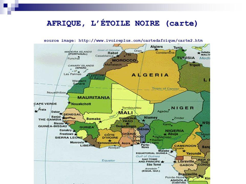 AFRIQUE, LÉTOILE NOIRE (carte) source image: http://www.ivoireplus.com/cartedafrique/carte2.htm