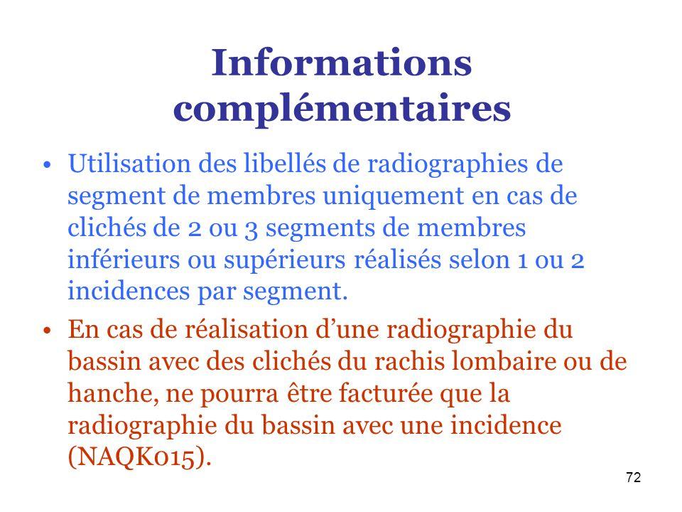 72 Informations complémentaires Utilisation des libellés de radiographies de segment de membres uniquement en cas de clichés de 2 ou 3 segments de mem